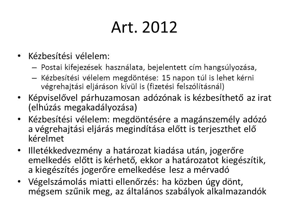 Art. 2012 Kézbesítési vélelem: – Postai kifejezések használata, bejelentett cím hangsúlyozása, – Kézbesítési vélelem megdöntése: 15 napon túl is lehet