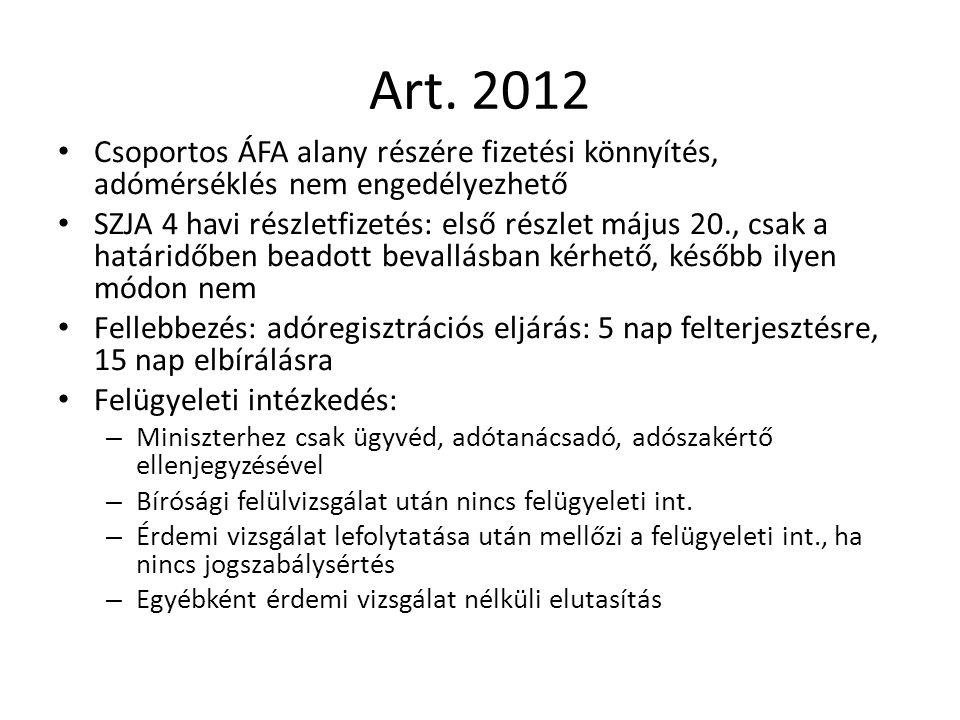 Art. 2012 Csoportos ÁFA alany részére fizetési könnyítés, adómérséklés nem engedélyezhető SZJA 4 havi részletfizetés: első részlet május 20., csak a h