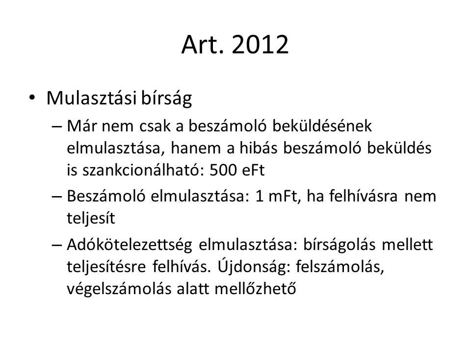 Art. 2012 Mulasztási bírság – Már nem csak a beszámoló beküldésének elmulasztása, hanem a hibás beszámoló beküldés is szankcionálható: 500 eFt – Beszá