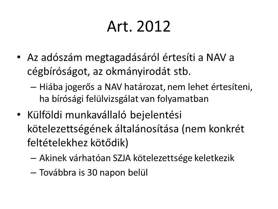 Art. 2012 Az adószám megtagadásáról értesíti a NAV a cégbíróságot, az okmányirodát stb. – Hiába jogerős a NAV határozat, nem lehet értesíteni, ha bíró