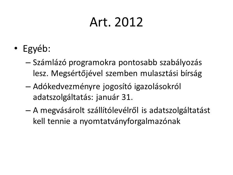 Art. 2012 Egyéb: – Számlázó programokra pontosabb szabályozás lesz. Megsértőjével szemben mulasztási bírság – Adókedvezményre jogosító igazolásokról a