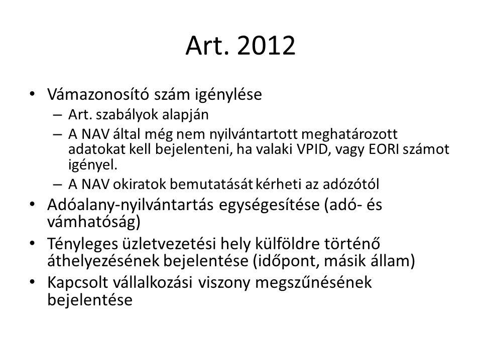 Art. 2012 Vámazonosító szám igénylése – Art. szabályok alapján – A NAV által még nem nyilvántartott meghatározott adatokat kell bejelenteni, ha valaki