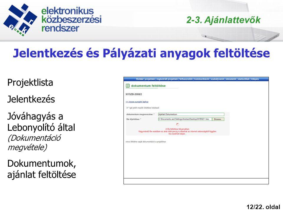 Jelentkezés és Pályázati anyagok feltöltése 12/22.