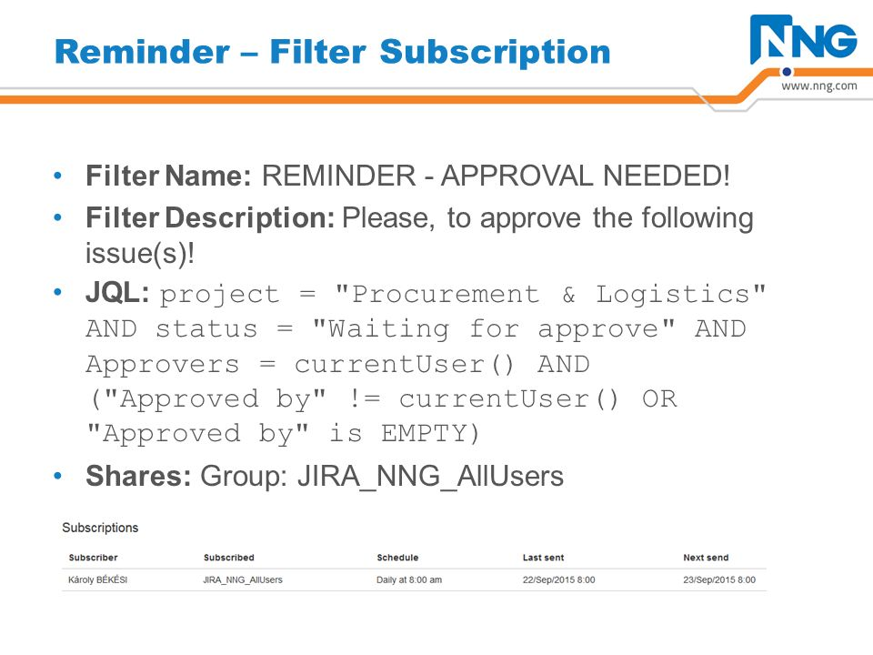 Reminder – Filter Subscription Filter Name: REMINDER - APPROVAL NEEDED.