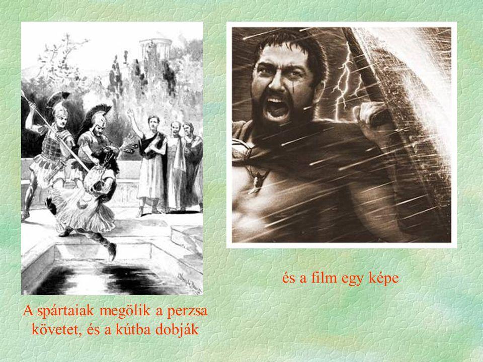 A spártaiak megölik a perzsa követet, és a kútba dobják és a film egy képe