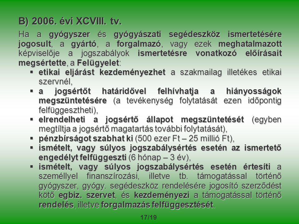 17/19 B) 2006.évi XCVIII. tv.