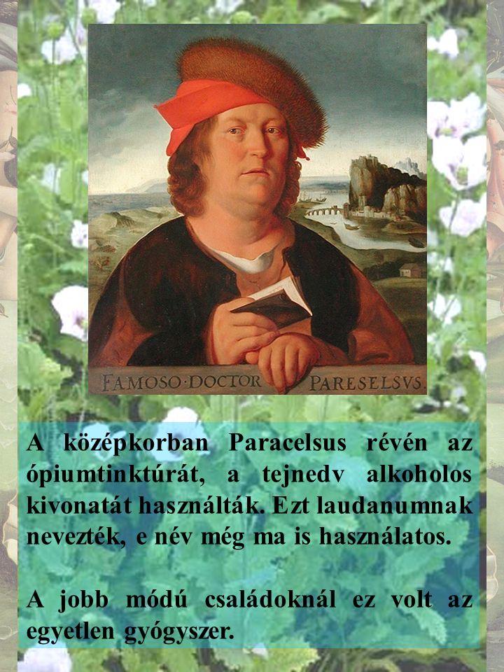 1527 A reformáció során az ópium visszatért Európába, mint gyógyászati alapanyag.