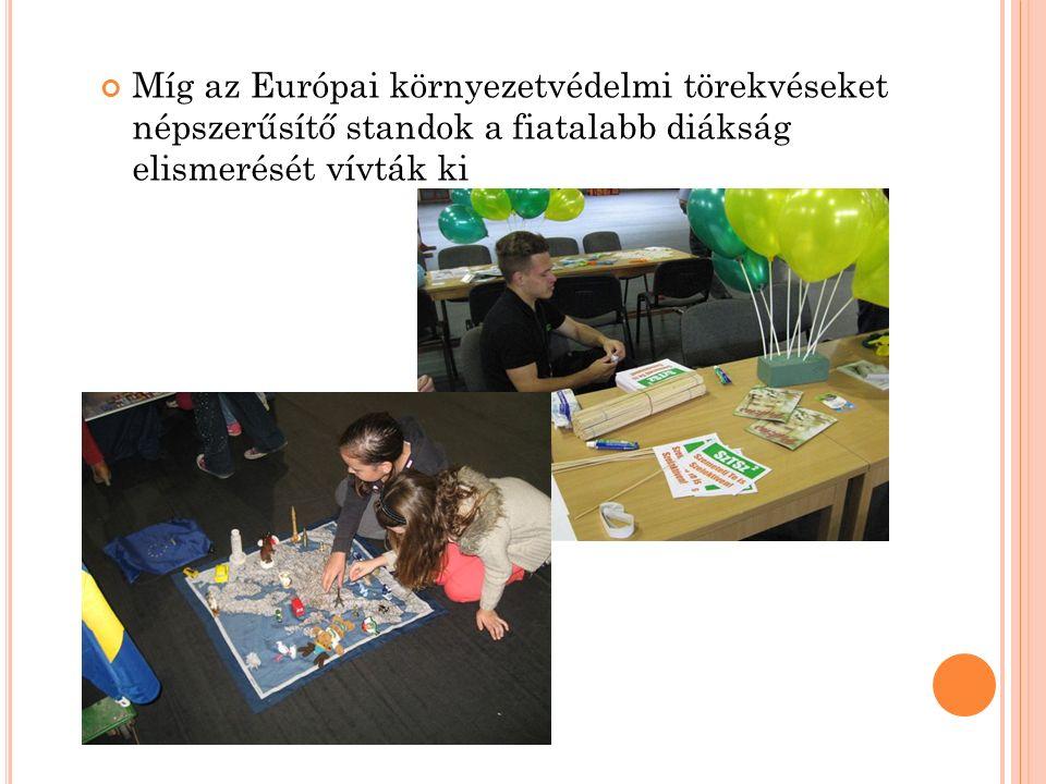 Míg az Európai környezetvédelmi törekvéseket népszerűsítő standok a fiatalabb diákság elismerését vívták ki