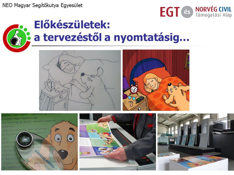Előkészületek: a tervezéstől a nyomtatásig… NEO Magyar Segítőkutya Egyesület