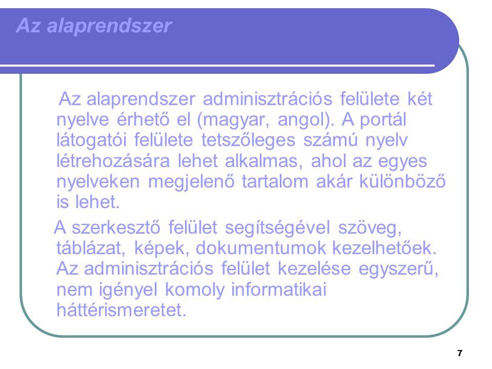 7 Az alaprendszer Az alaprendszer adminisztrációs felülete két nyelve érhető el (magyar, angol).