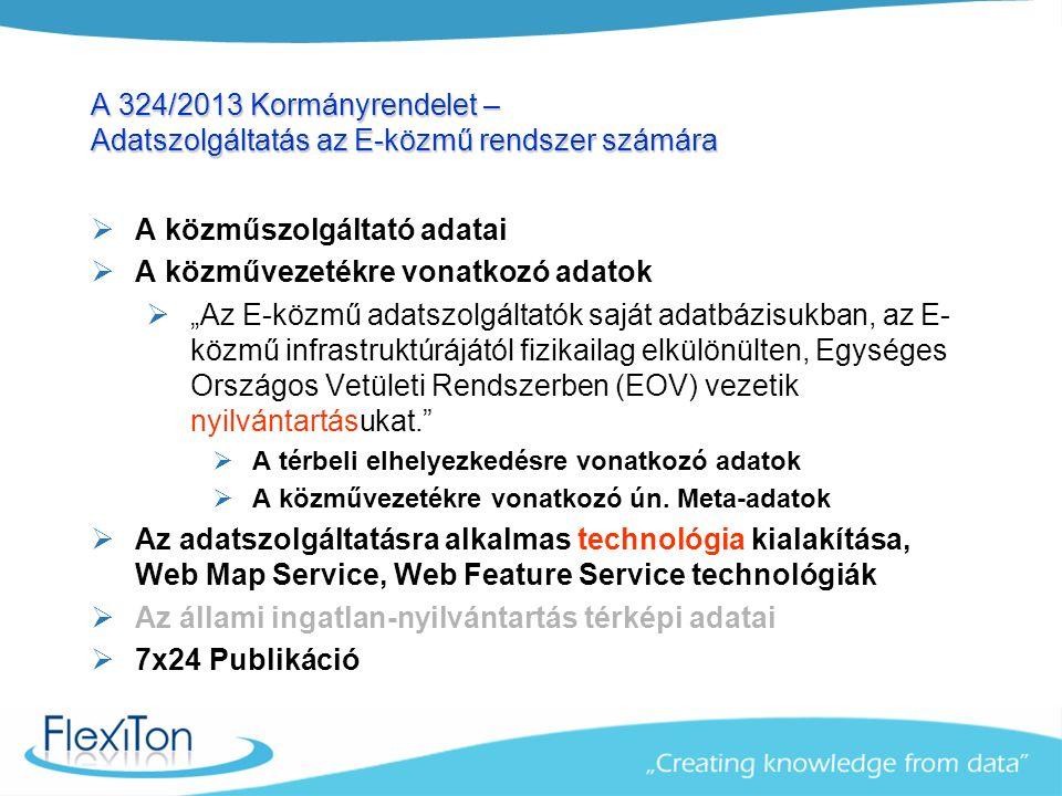 """A 324/2013 Kormányrendelet – Adatszolgáltatás az E-közmű rendszer számára  A közműszolgáltató adatai  A közművezetékre vonatkozó adatok  """"Az E-közmű adatszolgáltatók saját adatbázisukban, az E- közmű infrastruktúrájától fizikailag elkülönülten, Egységes Országos Vetületi Rendszerben (EOV) vezetik nyilvántartásukat.  A térbeli elhelyezkedésre vonatkozó adatok  A közművezetékre vonatkozó ún."""