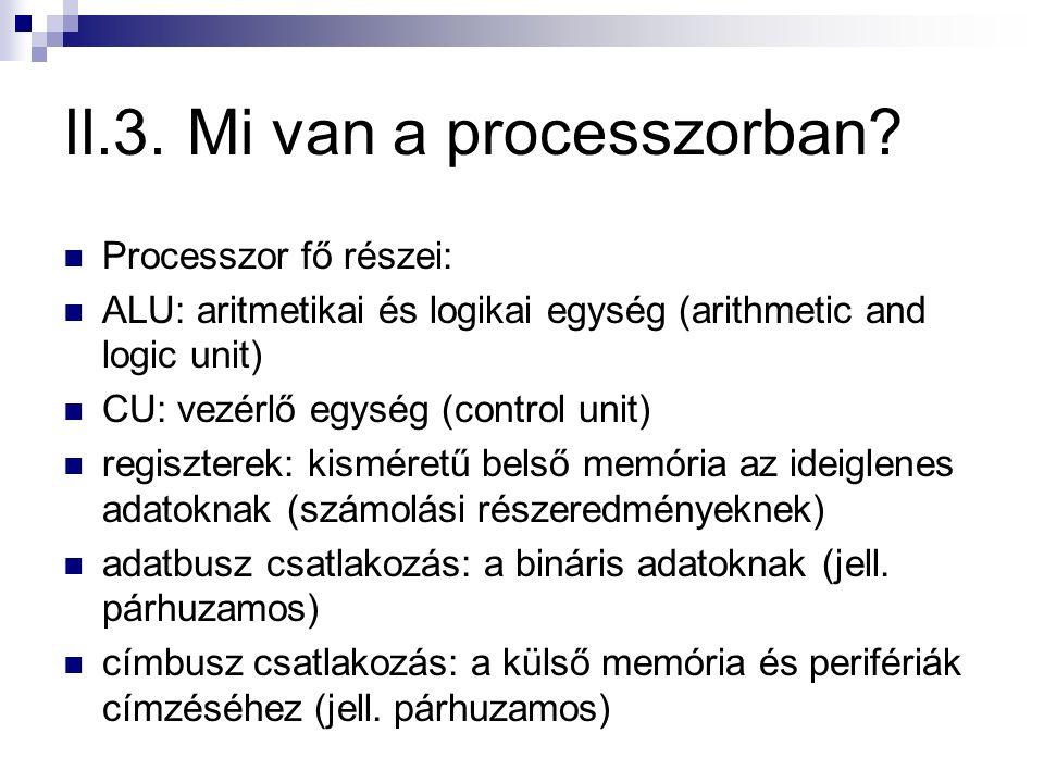 II.3. Mi van a processzorban.