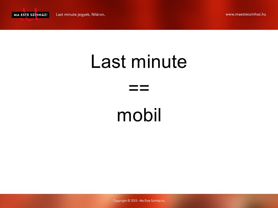 Last minute == mobil
