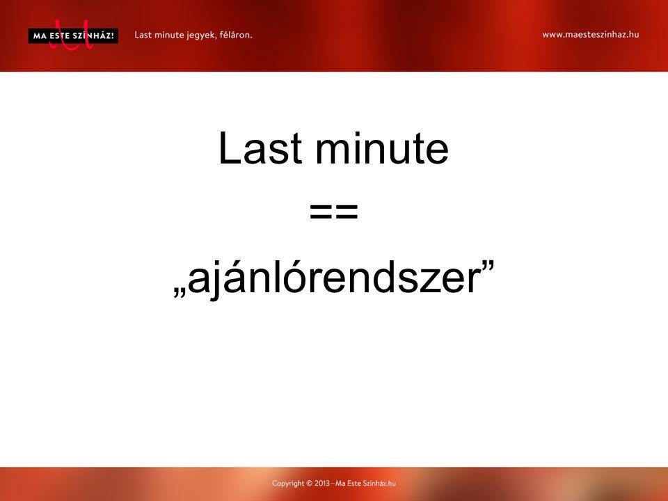 """Last minute == """"ajánlórendszer"""