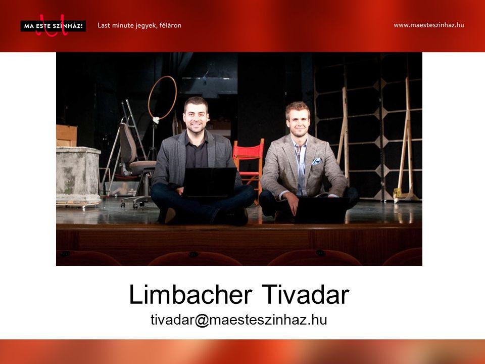 Limbacher Tivadar tivadar@maesteszinhaz.hu