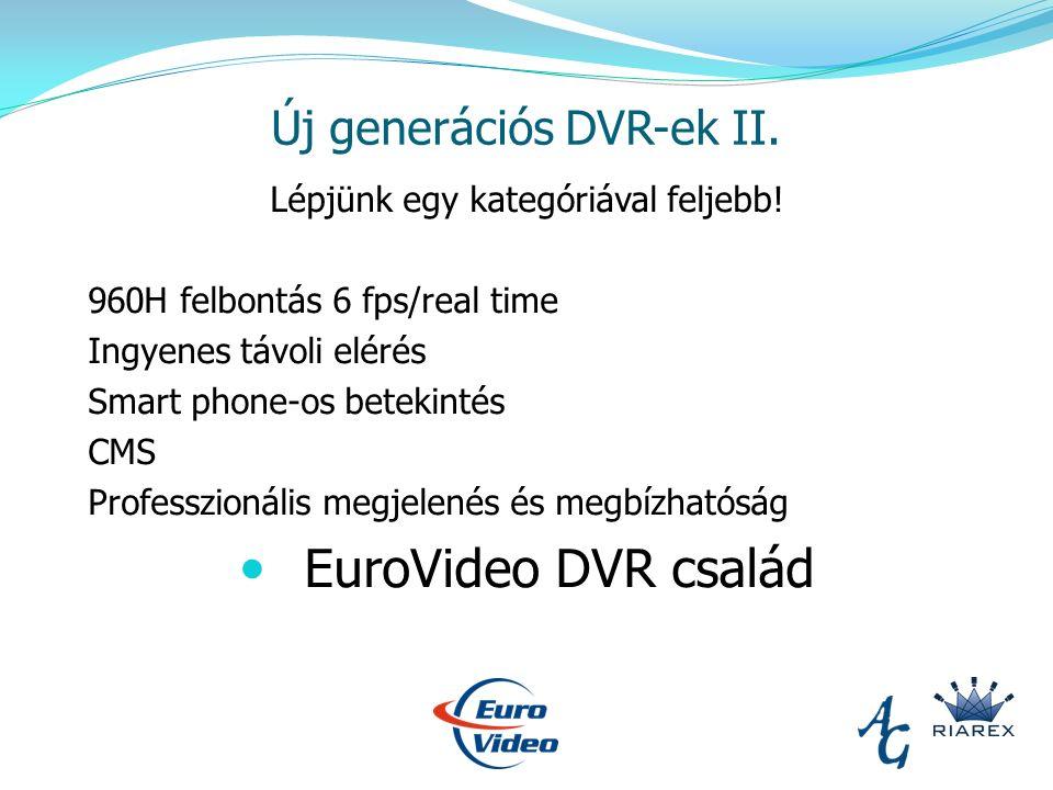 Új generációs DVR-ek II. Lépjünk egy kategóriával feljebb.