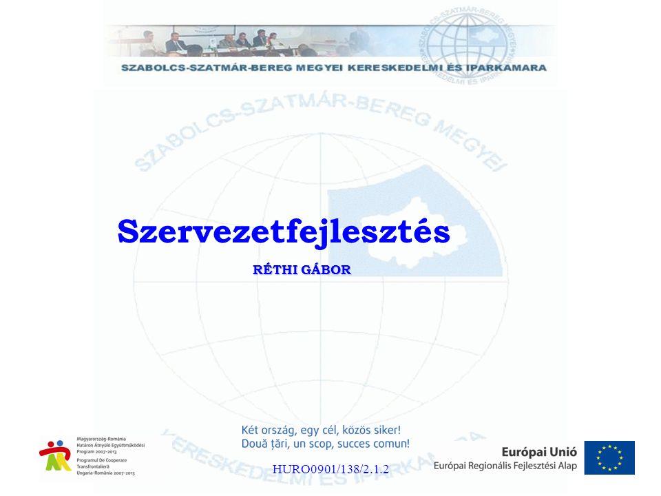 RÉTHI GÁBOR Szervezetfejlesztés HURO0901/138/2.1.2