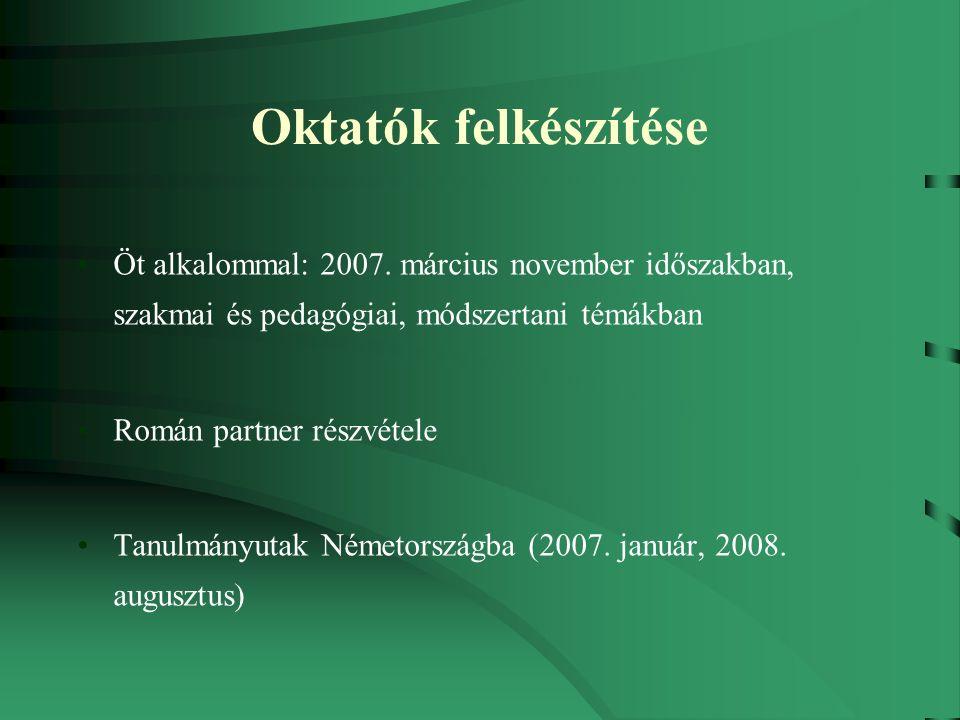 Oktatók felkészítése Öt alkalommal: 2007.