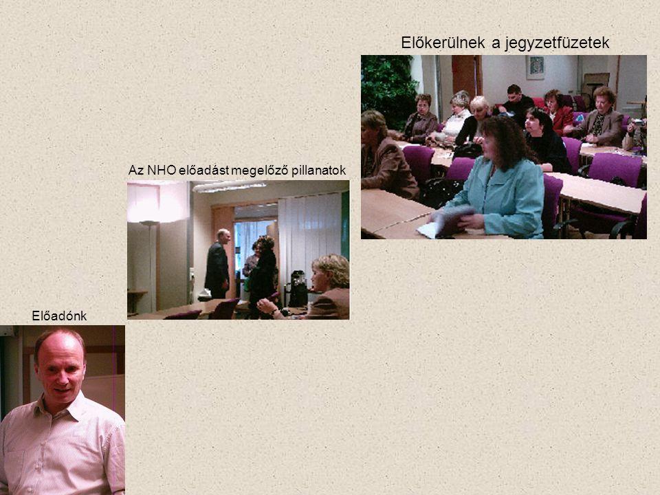 Az NHO előadást megelőző pillanatok Előkerülnek a jegyzetfüzetek Előadónk