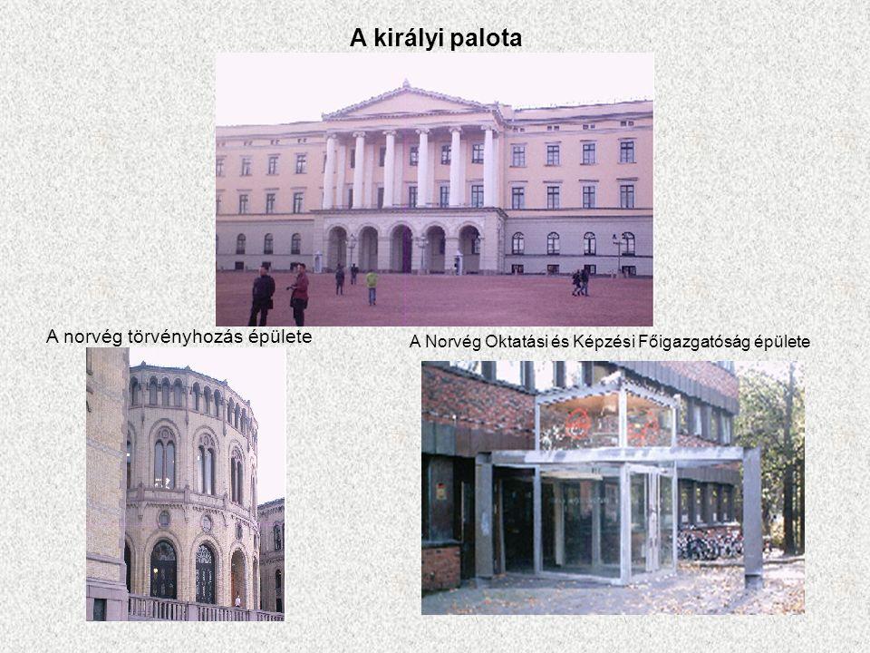A norvég törvényhozás épülete A királyi palota A Norvég Oktatási és Képzési Főigazgatóság épülete