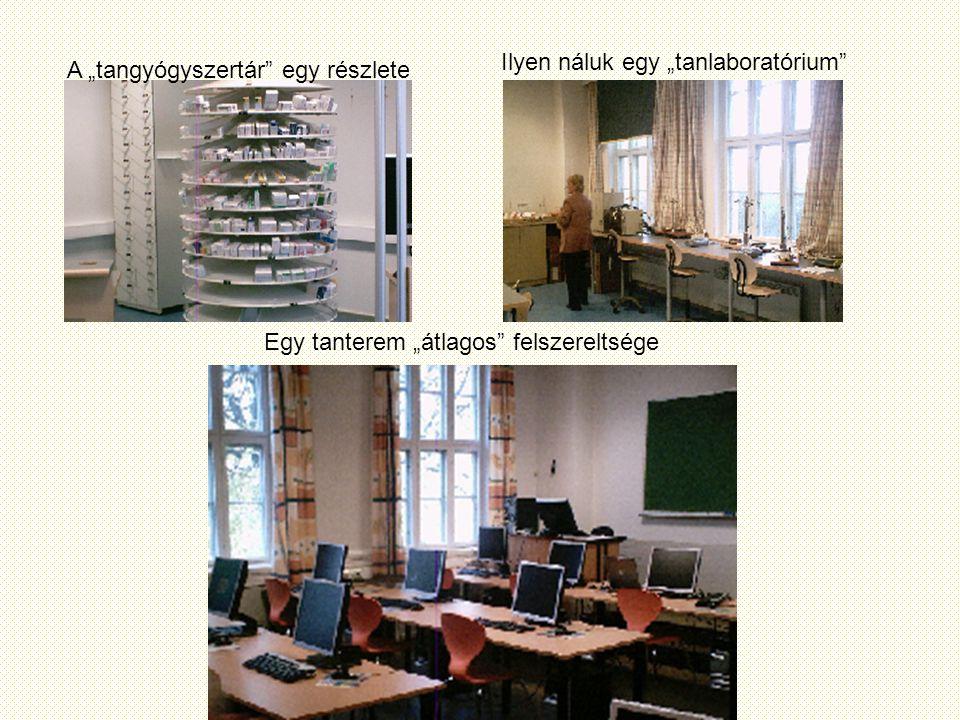 """Egy tanterem """"átlagos felszereltsége A """"tangyógyszertár egy részlete Ilyen náluk egy """"tanlaboratórium"""