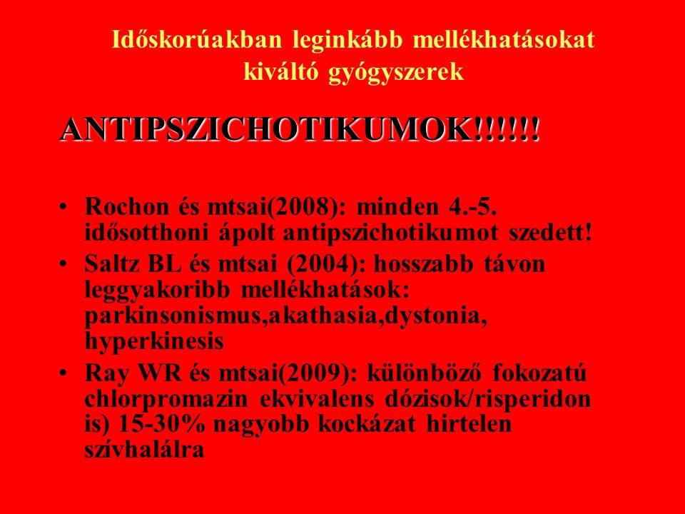 ANTIPSZICHOTIKUMOK!!!!!. Rochon és mtsai(2008): minden 4.-5.