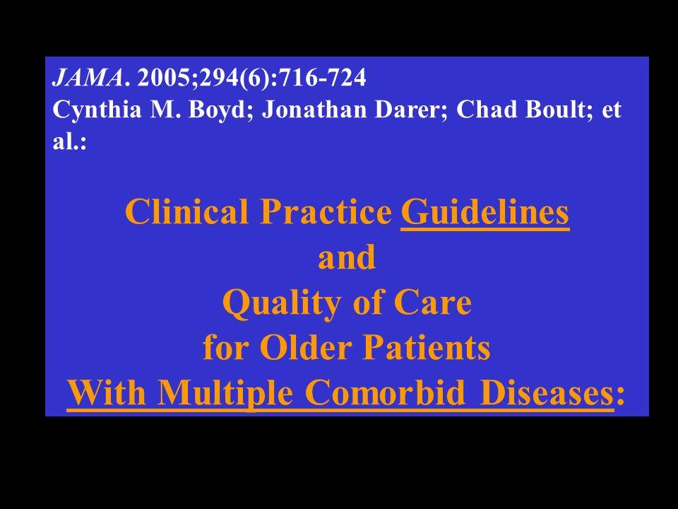 Boyd és mtsai vizsgálatának (JAMA294:716, 2005) kérdés feltevése: Idős multimorbid betegek esetében mennyire használhatók az egyes betegségekre kidolgozott evidence based szakmai protokollok.