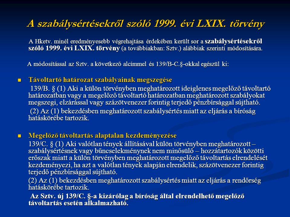 A szabálysértésekről szóló 1999. évi LXIX. törvény A Hketv. minél eredményesebb végrehajtása érdekében került sor a szabálysértésekről szóló 1999. évi