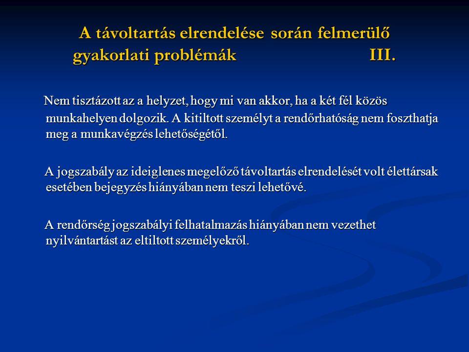 A távoltartás elrendelése során felmerülő gyakorlati problémák III.