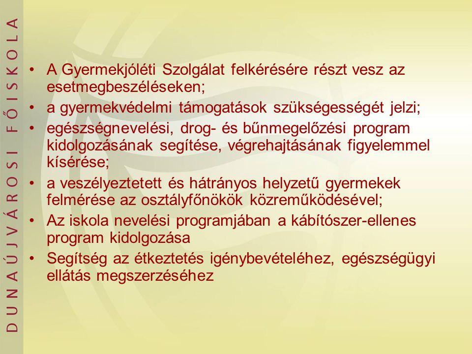 A Gyermekjóléti Szolgálat felkérésére részt vesz az esetmegbeszéléseken; a gyermekvédelmi támogatások szükségességét jelzi; egészségnevelési, drog- és