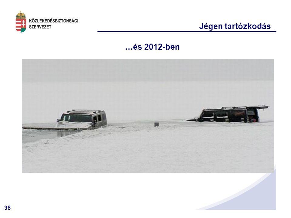 38 Jégen tartózkodás …és 2012-ben