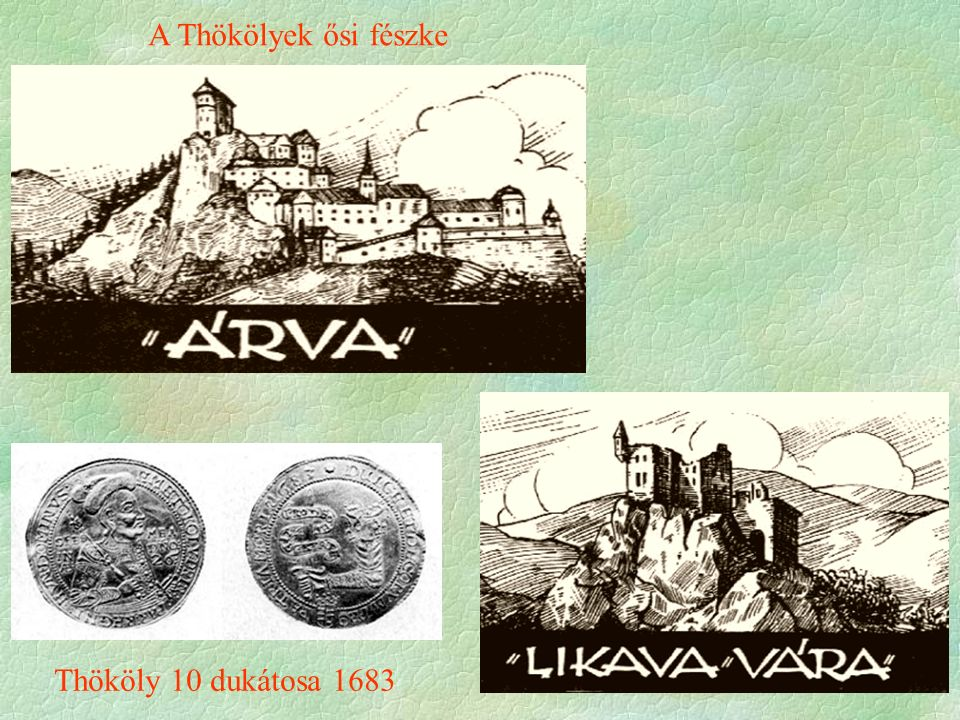 A Thökölyek ősi fészke Thököly 10 dukátosa 1683