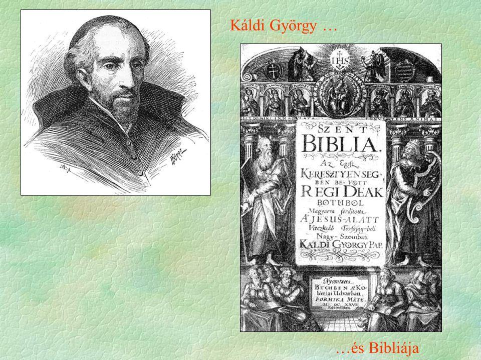 Káldi György … …és Bibliája