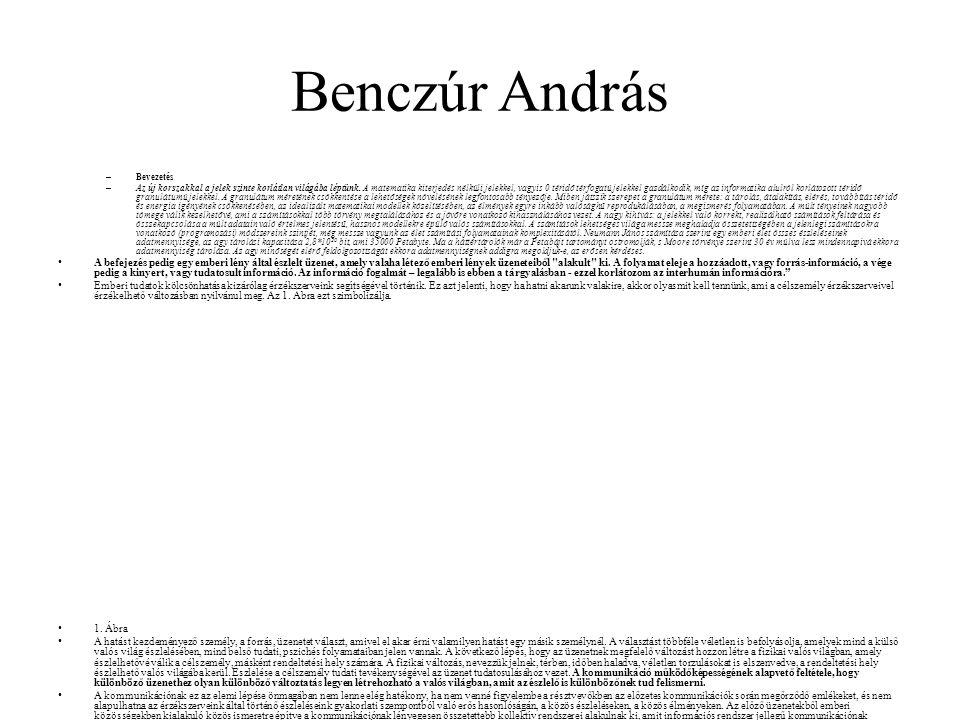 Benczúr András – Bevezetés – Az új korszakkal a jelek szinte korlátlan világába léptünk. A matematika kiterjedés nélküli jelekkel, vagyis 0 téridő tér