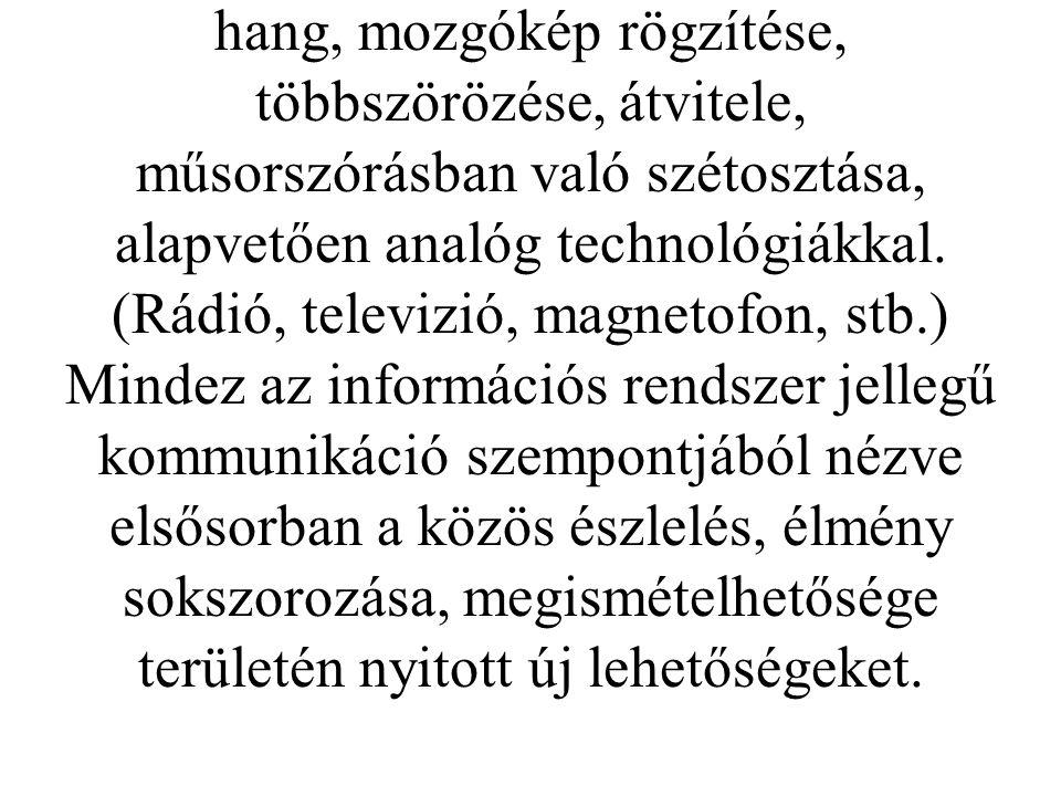 Az automatizált információs rendszerre épülő kommunikáció formális modellje ebből még nem vezethető le, és nem is volt még időszerű az 1940-es években