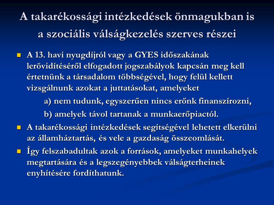 A takarékossági intézkedések önmagukban is a szociális válságkezelés szerves részei A 13.