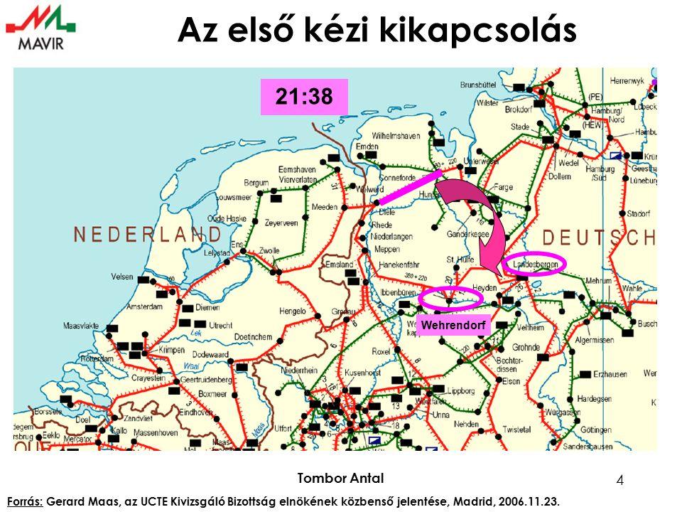 Tombor Antal 5 Német TSO-k akciói a zavar előtt o 21:38 Az E.ON Netz kikapcsolta a Diele-Conneforde 380 kV-os távvezetéket.