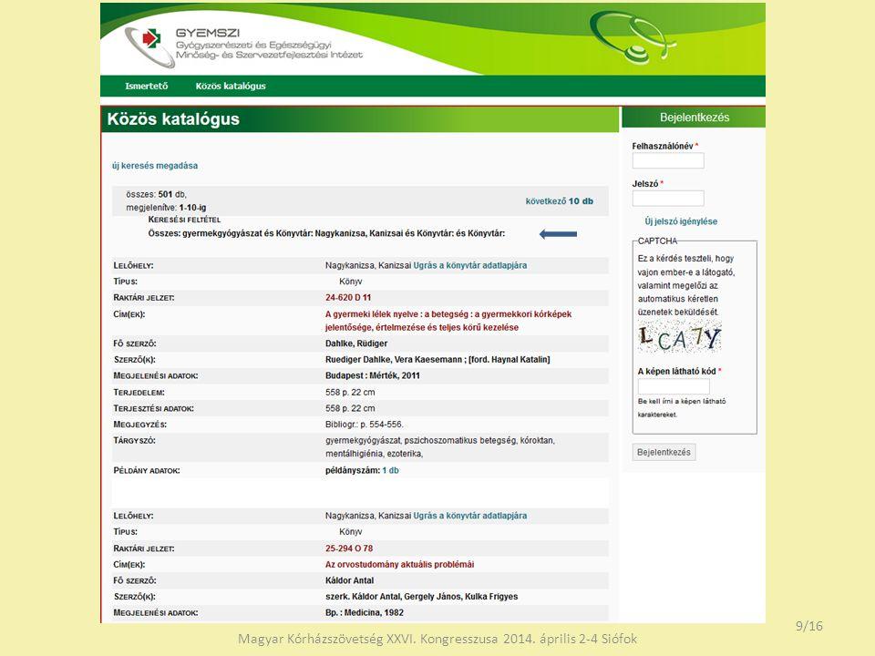A közös katalógus rekordjai Az ábrát készítette: Vízvári Dóra, GYEMSZI Magyar Kórházszövetség XXVI.