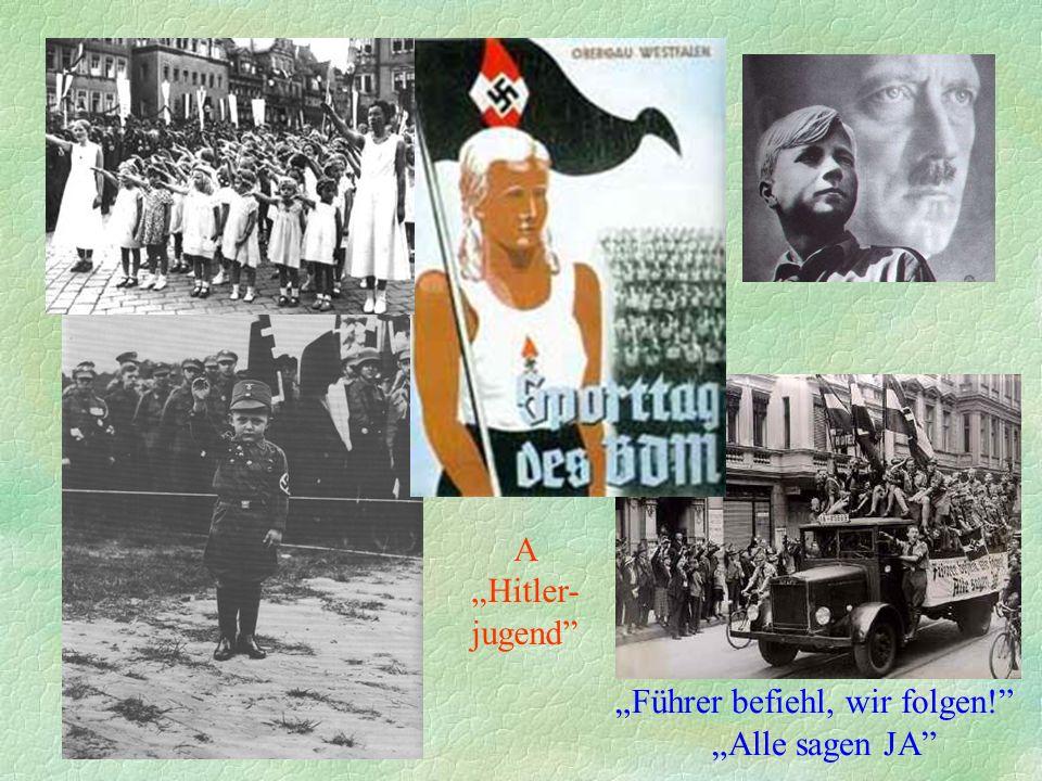 """Führer befiehl, wir folgen! ""Alle sagen JA A ""Hitler- jugend"
