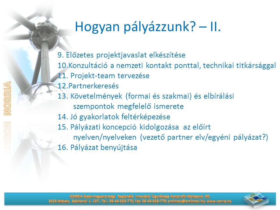 Hogyan pályázzunk? – II. 9. Előzetes projektjavaslat elkészítése 10.Konzultáció a nemzeti kontakt ponttal, technikai titkársággal 11. Projekt-team ter