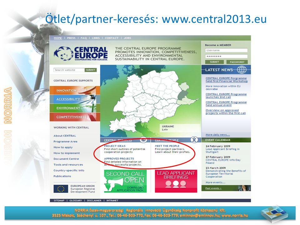 Ötlet/partner-keresés: www.central2013.eu