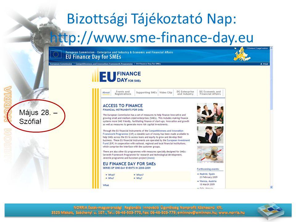 Bizottsági Tájékoztató Nap: http://www.sme-finance-day.eu Május 28. – Szófia!