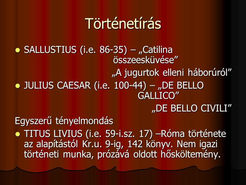 """Történetírás SALLUSTIUS (i.e. 86-35) – """"Catilina összeesküvése SALLUSTIUS (i.e."""