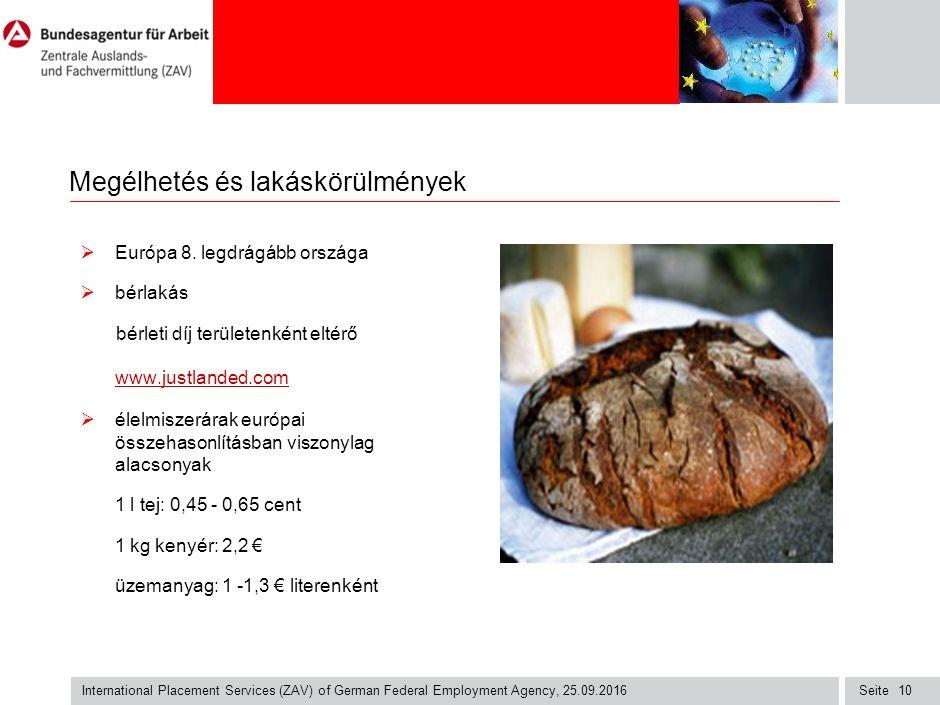 Seite International Placement Services (ZAV) of German Federal Employment Agency, 25.09.2016 10 Megélhetés és lakáskörülmények  Európa 8.