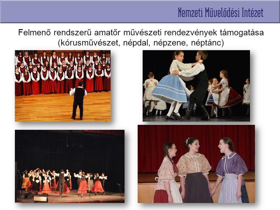 Felmenő rendszerű amatőr művészeti rendezvények támogatása (kórusművészet, népdal, népzene, néptánc)