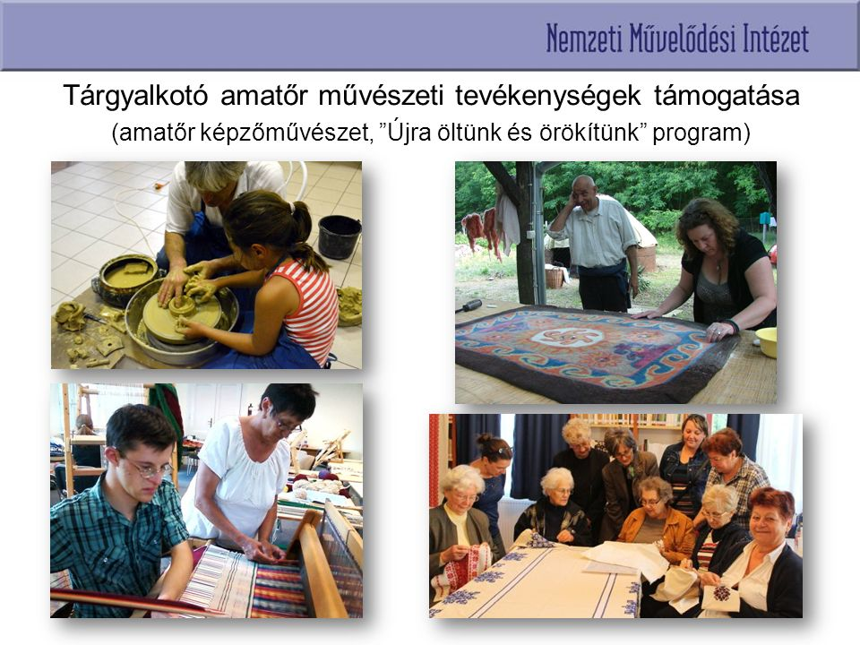 Tárgyalkotó amatőr művészeti tevékenységek támogatása (amatőr képzőművészet, Újra öltünk és örökítünk program)
