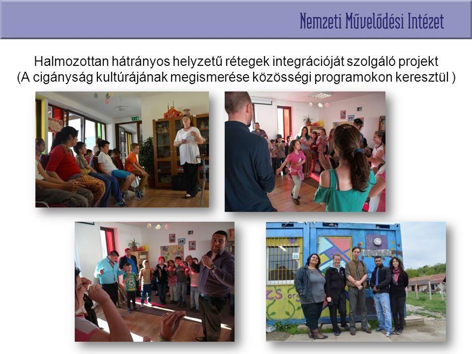 Halmozottan hátrányos helyzetű rétegek integrációját szolgáló projekt (A cigányság kultúrájának megismerése közösségi programokon keresztül )