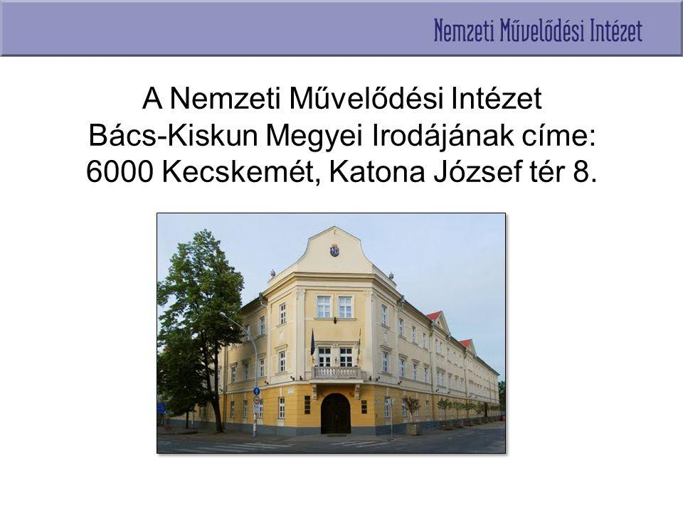 A Nemzeti Művelődési Intézet Bács-Kiskun Megyei Irodájának címe: 6000 Kecskemét, Katona József tér 8.