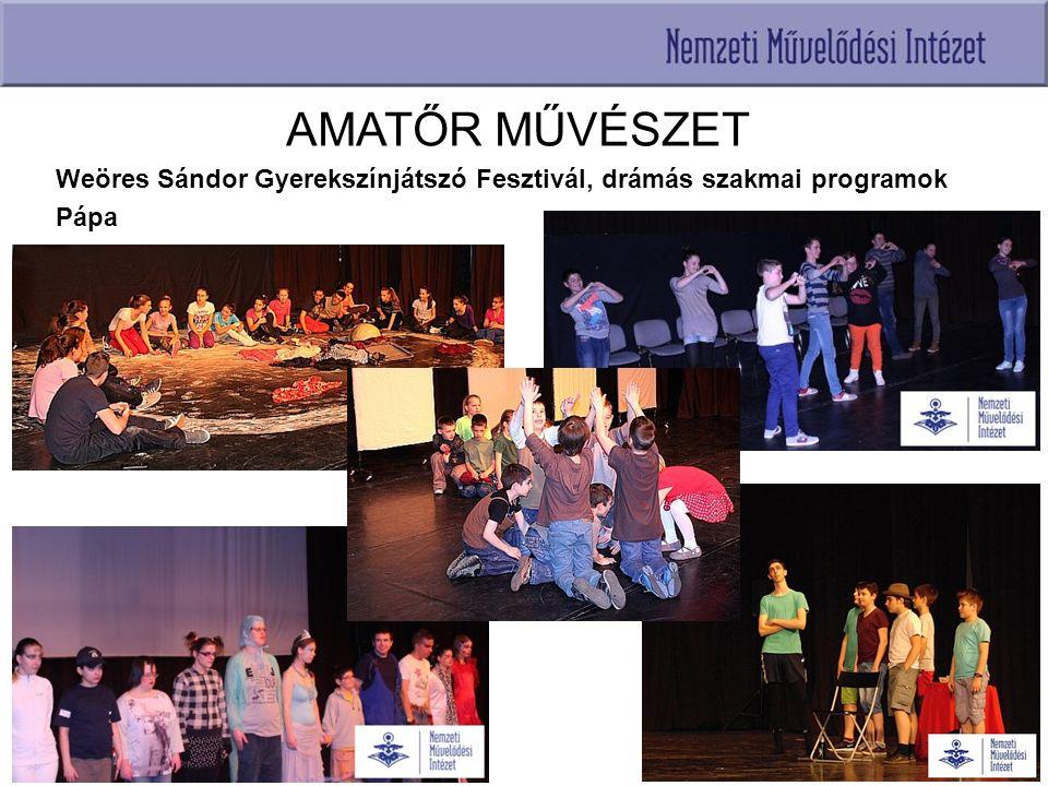 AMATŐR MŰVÉSZET Weöres Sándor Gyerekszínjátszó Fesztivál, drámás szakmai programok Pápa