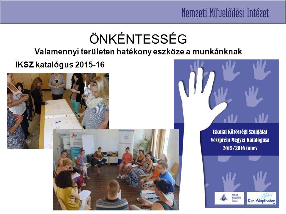ÖNKÉNTESSÉG Valamennyi területen hatékony eszköze a munkánknak IKSZ katalógus 2015-16